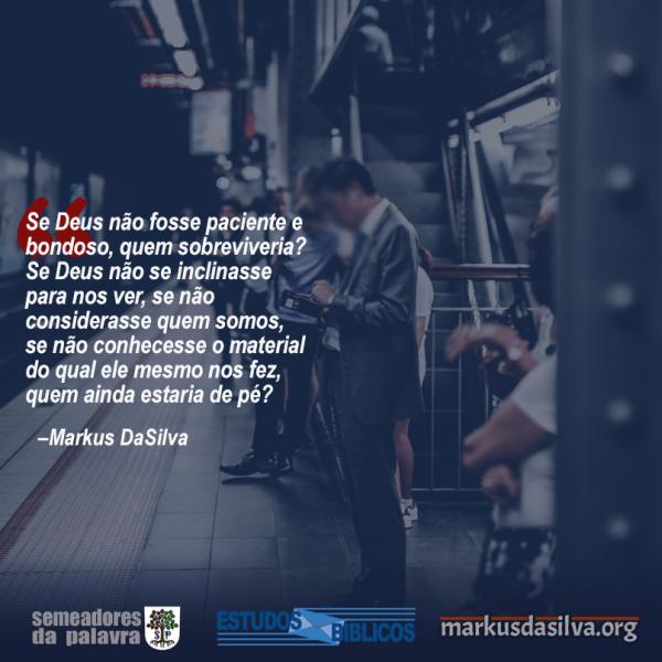 Estudo Bíblico - A Paciência De Deus Com O Pecador - Markus DaSilva