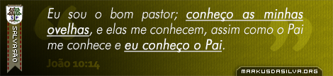 Salvação » João 10:14 » Eu sou o bom pastor; conheço as minhas ovelhas, e elas me conhecem, assim como o Pai me conhece e eu conheço o Pai. | markusdasilva.org