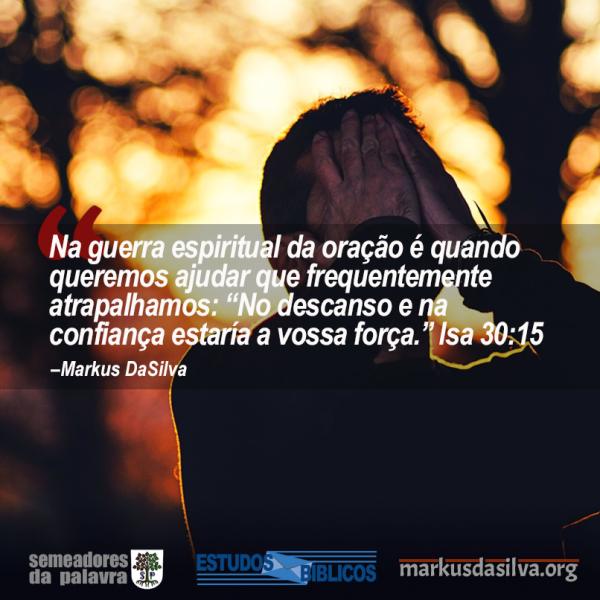12 Verdades Que Precisamos Saber Sobre A Oração (Parte 3) - Esperar a Resposta de Deus - Markus DaSilva