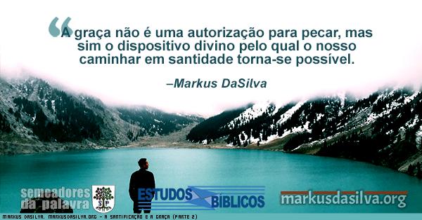 Rapaz olhando para um lago azul com texto sobre o artigo: A Santificação e a Graça Por Markus DaSilva pela graça sois salvos a salvação é pela graça Efésios 2:8-9
