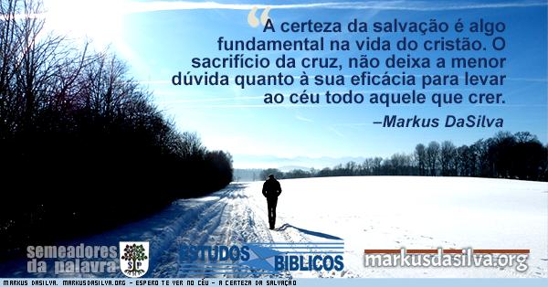 Homem andando numa manha fria com neve no chao com texto sobre o artigo: Estudo Bíblico Espero te ver no céu - A certeza da salvação - Markus DaSilva