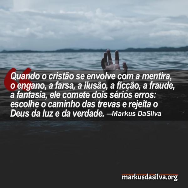 Um Mundo de Mentiras (Parte 2) - Por Markus DaSilva - a mentira, o engano, a farsa, a ilusão, a ficção, a fraude, a fantasia