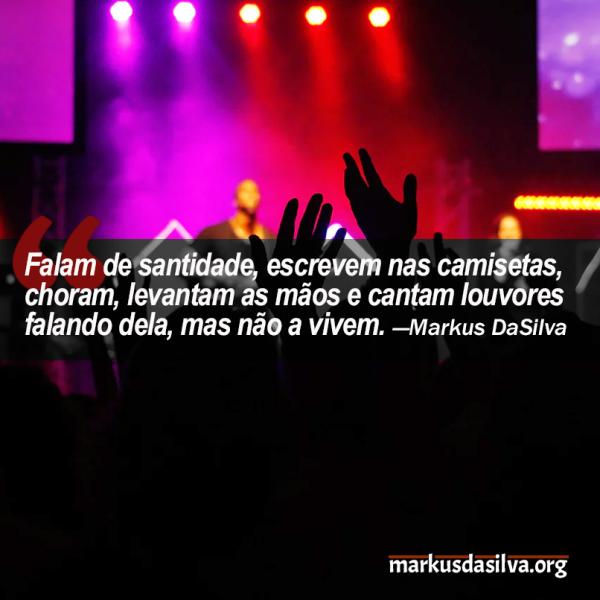 UMA ESTRANHA SANTIDADE Por Markus DaSilva o que é santificação?