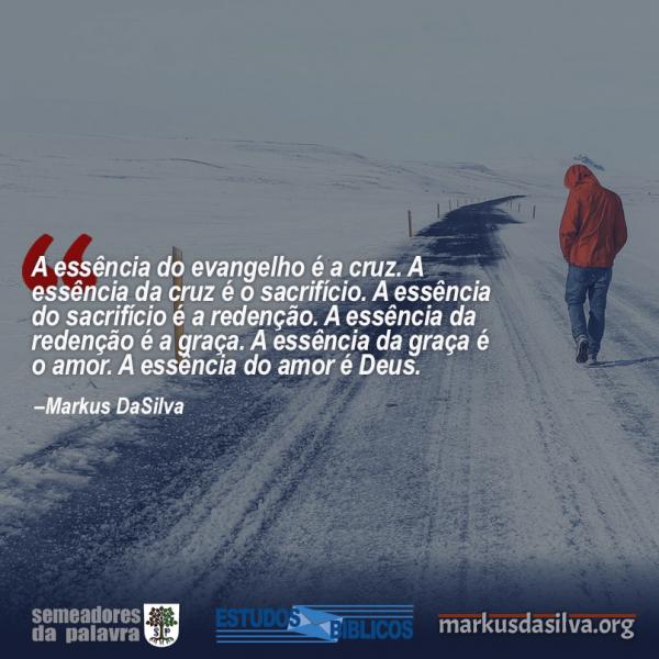 ESTUDO BÍBLICO – A CRUZ NOSSA DE CADA DIA [COM ÁUDIO] por Markus DaSilva