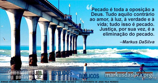Homen caminhando na praia ao amanhecer do dia com texto (Parte 1) Homem de Dores. Estudo Nº 1 (O Sofrimento de Jesus Pelo Pecador) [Com Áudio] Markus DaSilva