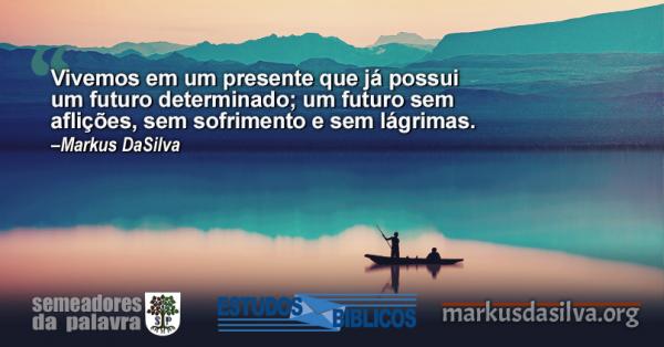 DEUS E O SOFRIMENTO (PARTE 3) Por Markus DaSilva - markusdasilva.org