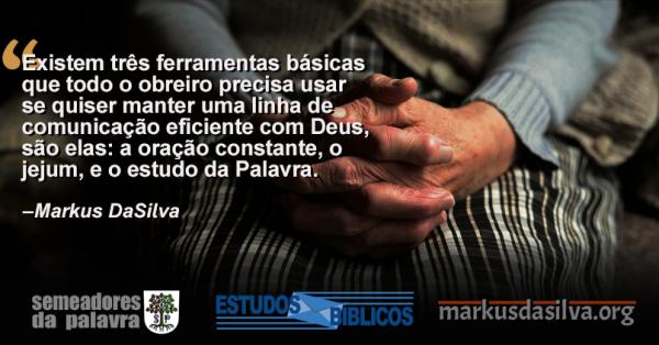 (Parte 8) 12 Verdades Que Precisamos Saber Sobre A Oração - as Ferramentas - Markus DaSilva