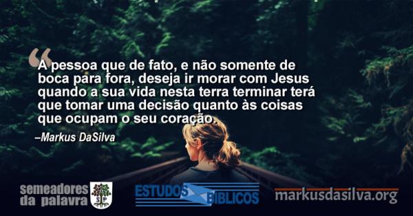 Estudo Bíblico - (Parte 5) Não Ameis o Mundo - As Coisas que Há no Mundo - Markus DaSilva