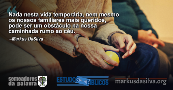 Estudo Bíblico - (PARTE 4) SÉRIE: RELACIONAMENTOS CRISTÃOS – FAMILIARES - Markus DaSilva