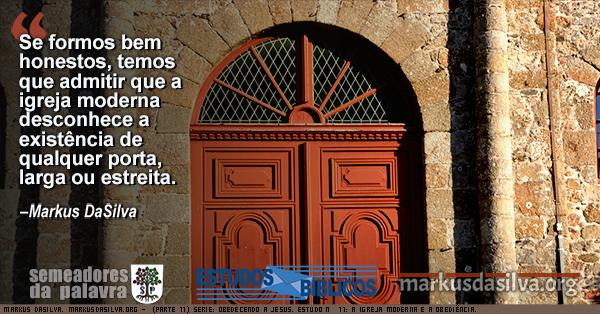Foto de uma porta de igreja (Parte 11) Serie: Obedecendo a Jesus. Estudo Nº 11: A Igreja Moderna e a Obediência. [Com Áudio] Markus DaSilva