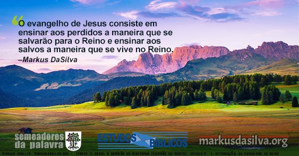 Uma foto de montanhas (Parte 1) Serie: O Sermão da Montanha. Estudo Nº 1: Introdução: (Sermão do Monte) Os Herdeiros do Reino [Com Áudio] Markus DaSilva
