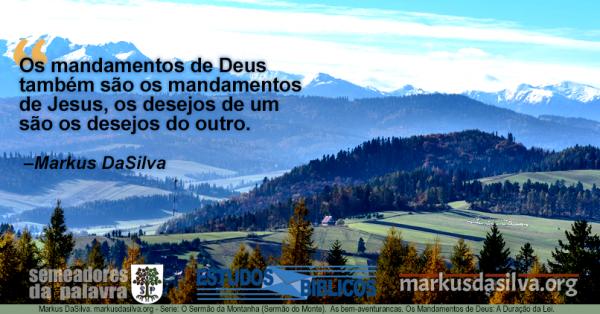Serie: O Sermão da Montanha. Estudo Nº 17: Os Mandamentos de Deus: A Duração da Lei. [Com Áudio]