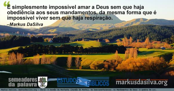 Imagem de uma montanha ao fundo com texto referente ao estudo: O Sermão da Montanha. Estudo Nº 18: Os Mandamentos de Deus: A Quebra da Lei.